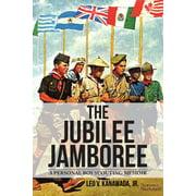 The Jubilee Jamboree : A Personal Boy Scouting Memoir