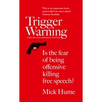Trigger Warning: Is the Fear of Being Offensive Killing Free Speech? (Paperback)