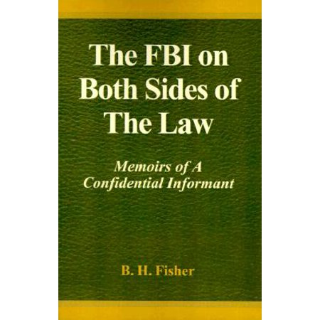 The FBI on Both Sides of the Law: Memoirs of a Confidential Informant -  Walmart com
