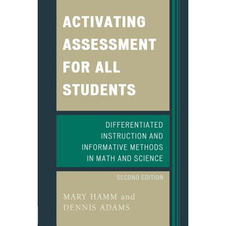 Activating Assessment for All Students : Differentiated Instruction and Information Methods in Math and