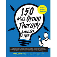 150 More Group Therapy Activities & Tips (Other)