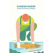 Chasing Rumor: A Season Fly Fishing in Patagonia (Paperback)