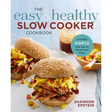 The Easy & Healthy Slow Cooker Cookbook : Incredibly Simple Prep-And-Go Whole Food Meals](Pinterest Halloween Healthy Food)