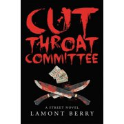 Cut Throat Commitee: A Street Novel - eBook
