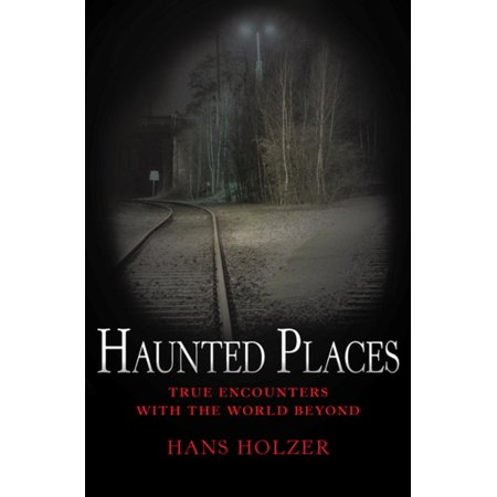 Haunted Places - eBook (Number One Haunted Place In The World)