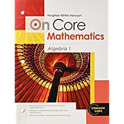 Houghton Mifflin Harcourt on Core Mathematics : Student Worktext Algebra 1 2012