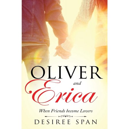 Oliver and Erica : When Friends Become Lovers