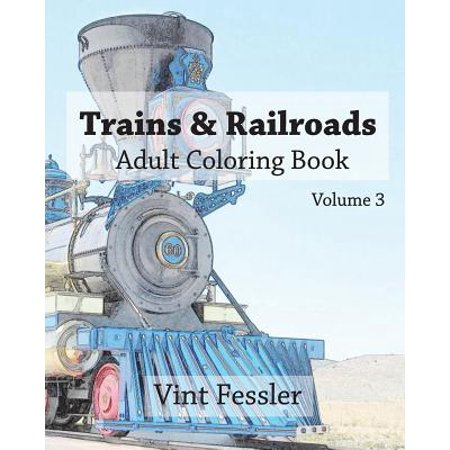 Trains Amp Railroads Adult Coloring Book Vol3 Train And Railroad Sketches For Coloring