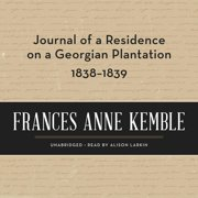 Journal of a Residence on a Georgian Plantation, 1838–1839 - Audiobook