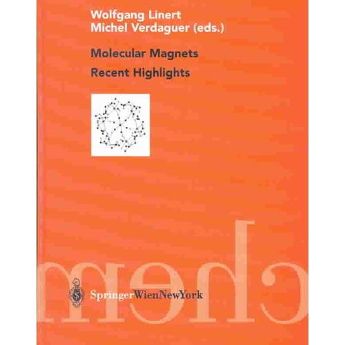 Molecular Magnets Recent Highlights: Recent Highlights