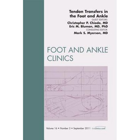 Tendon Transfers In the Foot and Ankle, An Issue of Foot and Ankle Clinics  - E-Book - Volume 16-3 - eBook