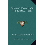 Bright's Disease of the Kidney (1888)