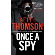 Once A Spy : A Novel