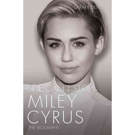 She Cant Stop  Miley Cyrus  The Biography