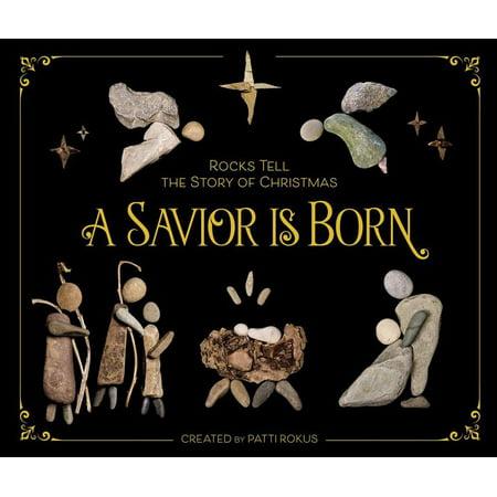 A Savior Is Born: Rocks Tell the Story of Christmas (Born To Rock By Gordon Korman Summary)