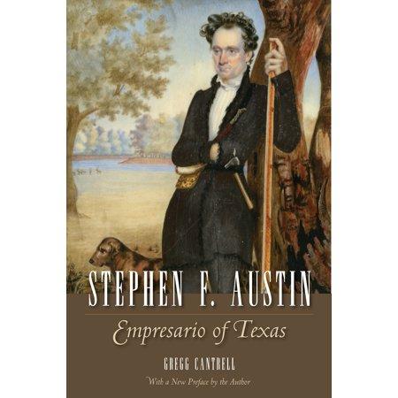 Stephen F. Austin : Empresario of Texas (Daughters Of The Republic Of Texas Austin)