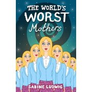 WORLD'S WORST MOTHERS