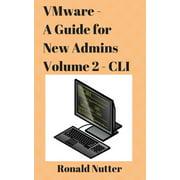 VMware - A Guide for New Admins - CLI - eBook
