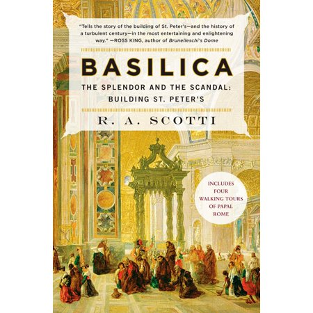 Basilica : The Splendor and the Scandal: Building St. (The Basilica Of St Peter In Vatican City)