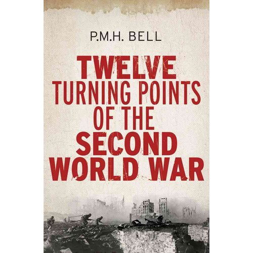 Twelve Turning Points of the Second War