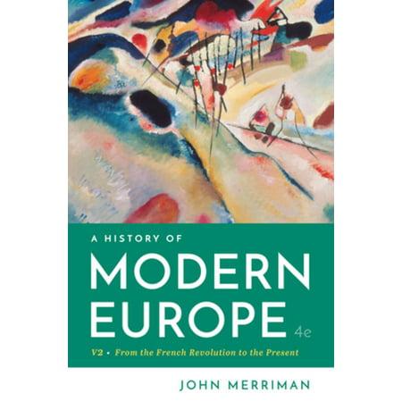 A History of Modern Europe (John Merriman A History Of Modern Europe)