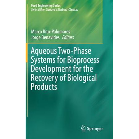 Aqueous Systems (Aqueous Two-Phase Systems for Bioprocess Development for the Recovery of Biological)