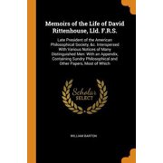 Memoirs of the Life of David Rittenhouse, LLD. F.R.S.: Late President of the American Philosophical Society, &c. Interspersed with Various Notices of Paperback