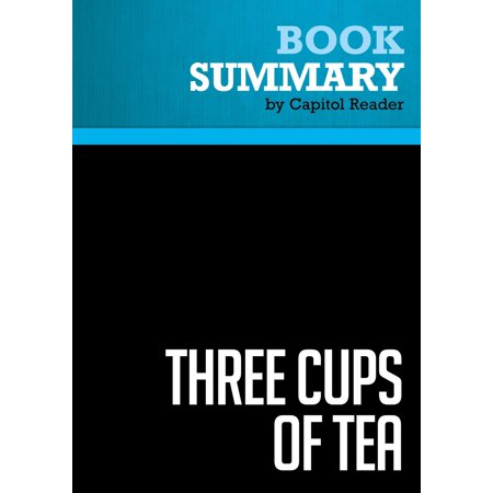 Summary of Three Cups of Tea: One Man's Mission to Fight Terrorism and Build Nations...One School at a Time - Greg Mortenson and David Oliver Relin - (Three Cups Of Tea Chapter 12 Summary)