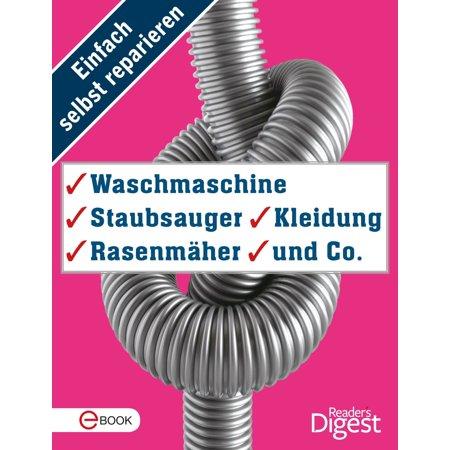 Einfach selbst reparieren - Waschmaschine, Staubsauger, Kleidung, Rasenmäher und Co. - eBook (Bodenständige Kleidung)