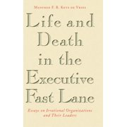 J-B Us Non-Franchise Leadership: Life and Death in the Executive Fast Lane: Essays on Irrational Organizations and Their Leaders (Hardcover)