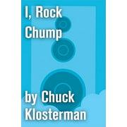 I, Rock Chump - eBook