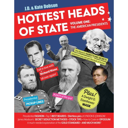 Hottest Heads of State : Volume One: The American