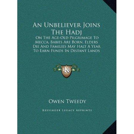 An  Unbeliever Joins the Hadj an Unbeliever Joins the Hadj