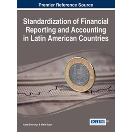 Standardization of Financial Reporting and Accounting in Latin American Countries -