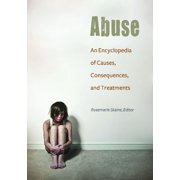 Abuse: An Encyclopedia of Causes, Consequences, and Treatments (Hardcover)