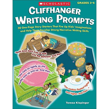 Cliffhanger Writing Prompts, Grades 3-6 : 30 One-Page Story Starters That Fire Up Kids' Imaginations and Help Them Develop Strong Narrative Writing Skills](Halloween Writing Prompts High School)