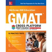 McGraw-Hill Education GMAT Cross-Platform Prep Course, Eleventh Edition (Edition 11) (eBook)
