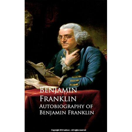 Autobiography of Benjamin Franklin - eBook (Benjamin Franklin Journal)