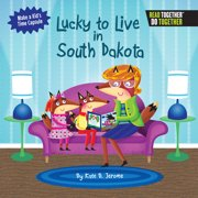 Lucky to Live in South Dakota (Hardcover)