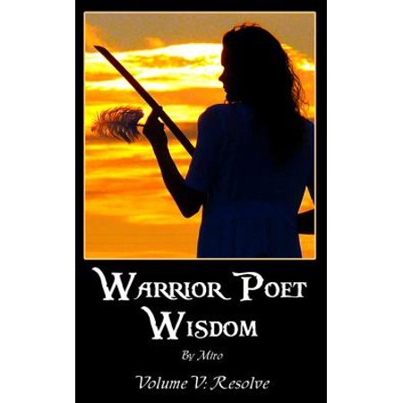 Warrior Poet Wisdom Vol. V: Resolve - eBook