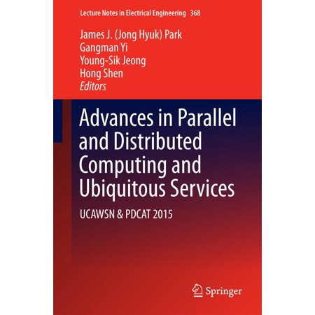 Advances in Parallel and Distributed Computing and Ubiquitous Services - eBook
