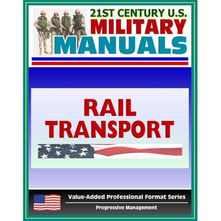 21st Century U.S. Military Manuals: Rail Transport in a Theater of Operations Field Manual - FM 55-20 (Value-Added Professional Format Series) - (5u Rail)