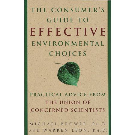 The Consumer's Guide to Effective Environmental Choices : Practical Advice from The Union of Concerned (Environmental Science A Global Concern 9th Edition)