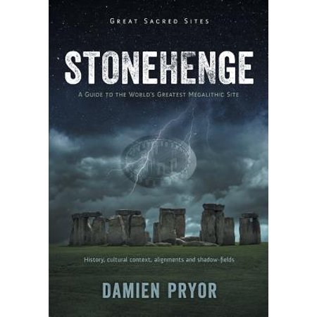 Stonehenge : A Guide to the World's Greatest Megalithic Site