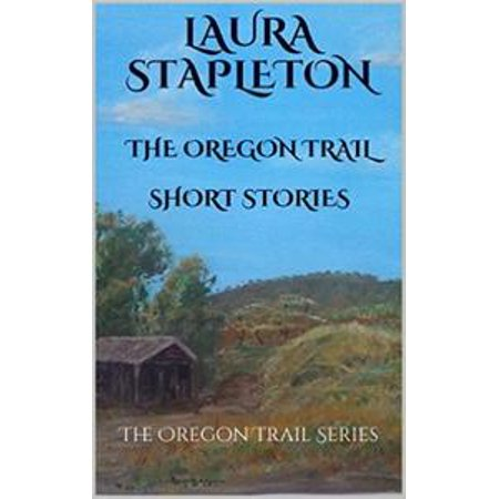 The Oregon Trail Series Short Stories - (Oregon Agent Series)