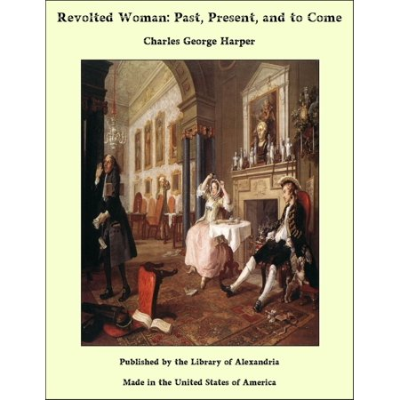 Revolted Woman: Past, Present, and to Come - eBook ()