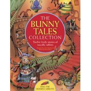 The Bunny Tales Collection : Twelve Lively Stories of Rascally Rabbits