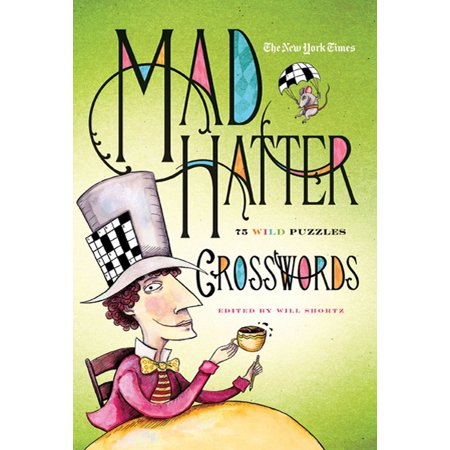 Lewis Carroll Mad Hatter (The New York Times Mad Hatter Crosswords : 75 Wild)