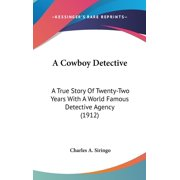 A Cowboy Detective : A True Story of Twenty-Two Years with a World Famous Detective Agency (1912)