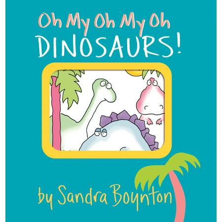 Oh My Oh My Oh Dinosaurs! - Boardbook (Oh My God Oh My God Again)